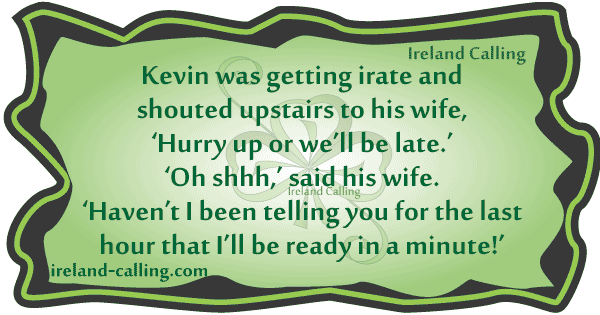 Kevin was getting irat Irish joke Image copyright Ireland Calling