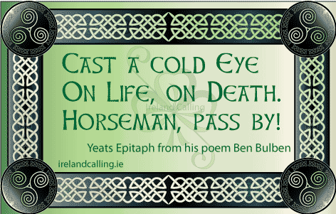 Cast-a-cold-eye - Yeats' epitaph