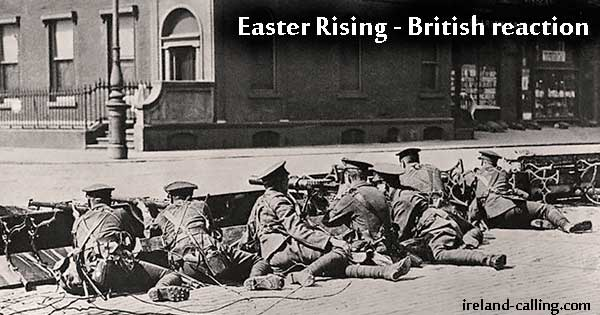 Easter Rising British reaction. Image copyright Ireland Calling