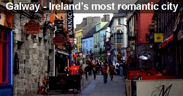Galway - Ireland's most romantic city