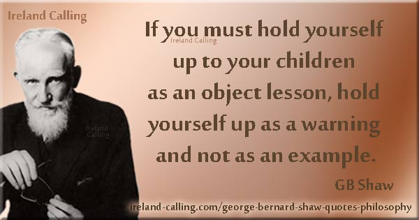 GBShaw_Philosophy_If you must hold yourself Image Ireland Calling