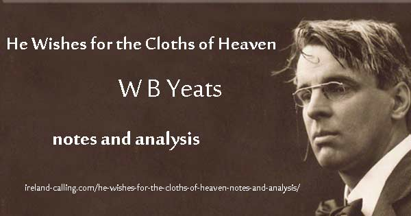 He Wishes for the Cloths of Heaven - analysis. Image copyright Ireland Calling