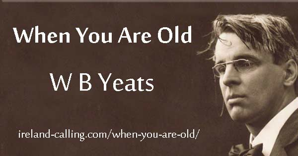When You Are Old. Image copyright Ireland Calling