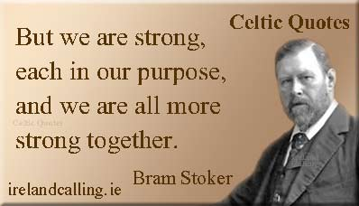 But we are strong, each in our purpose, but we are all more strong together. Bram Stoker quote. Image Copyright Ireland Calling