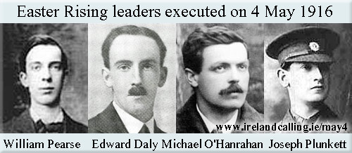 Easter Rising Leaders executed on 4 May 1916