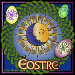 Celtic festival Eostre. Image Copyright - Ireland Calling