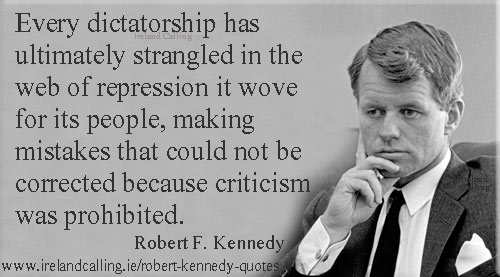 Robert Kennedy quote. Every dictatorship has ultimately strangled in the web it wove for its people. Image Copyright - Ireland Calling