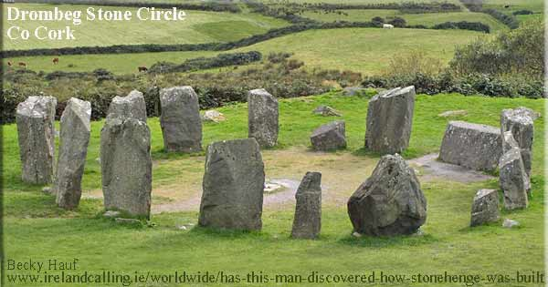 Is this how ancient Celts built Stonehenge and Irish standing stones. Drombeg-Stone-Circle-in-Cork-Kerry phot Becky Hauf