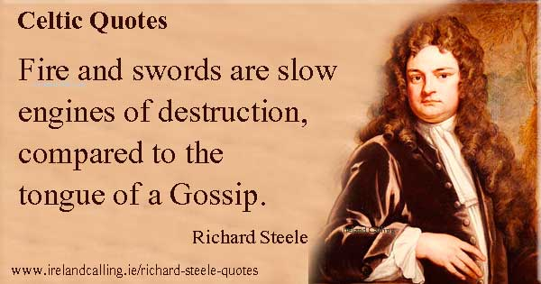 Richard Steele quote. Fire and swords are slow engines of destruction. Image copyright Ireland Calling