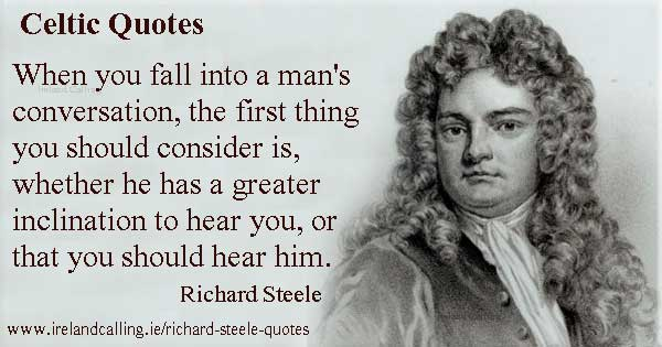 Richard Steele quote. When you fall into a man's conversation. Image copyright Ireland Calling