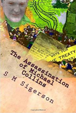 The Assassination of Michael Collins by S M Singerson