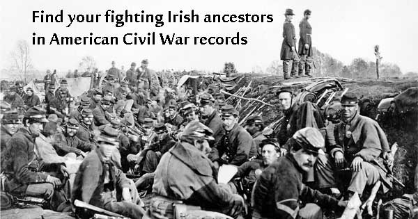 Find your fighting Irish ancestors in American Civil War records