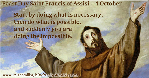 St Francis of Assisi quote. Start by doing what is necessary, then what is possible, and suddenly you are doing the impossible. Image copyright Ireland Calling