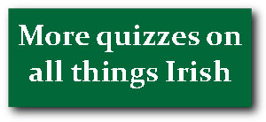 More quizzes on all things Irish