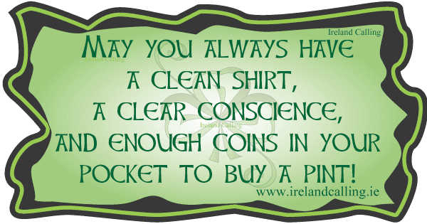 Irish wisdom. May you always have a clean shirt. Image copyright Ireland Calling