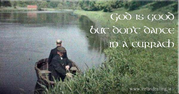 Irish wisdom. God is good. Image copyright Ireland Calling