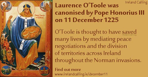 Laurence O'Toole was canonised by Pope Honorius III on this day in 1225