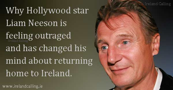 Liam Neeson not returning to live in Ireland