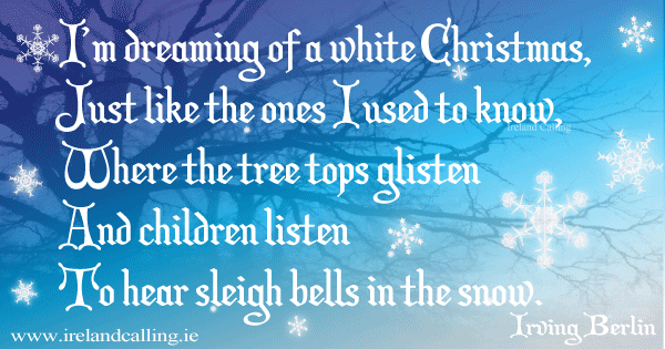 White Christmas. Image copyright Ireland Calling