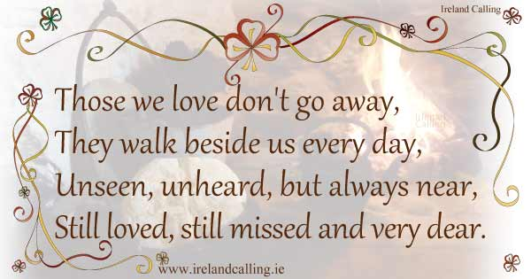 Irish funeral poem. Those we love don't go away. Image copyright Ireland Calling