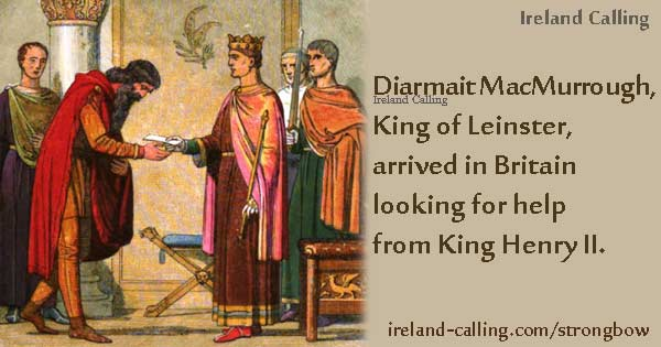 King Henry II authorizes Diarmait MacMurrough to levy forces against Strongbow