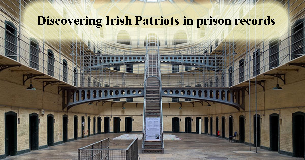 Discovering Irish Patriots in prison records