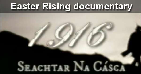 Documentary about the Easter Rising by TG4