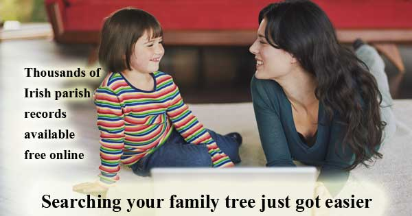 Searching your family tree just got easier. Thousands of records to be made available free online. Image Copyright - Ireland Calling