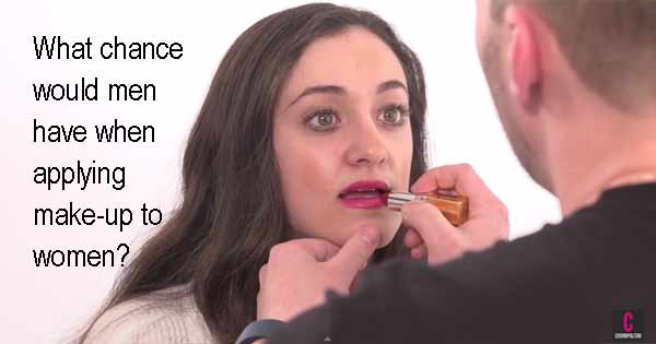 What chance would men have when applying make-up to women?