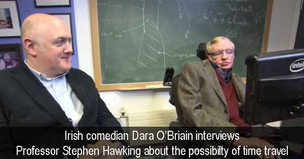 Irish comedian Dara O'Briain interviews Professor Stephen Hawking about the possibility of time travel