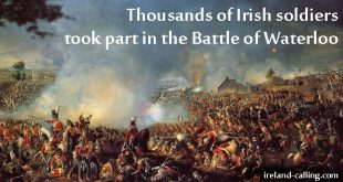 Thousands of Irish soldiers took part in the Battle of Waterloo