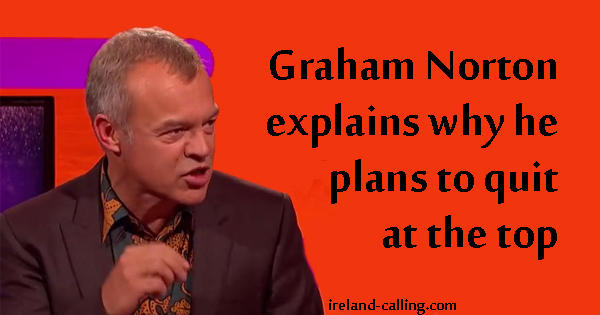 Graham Norton explains why he plans to quit at the top