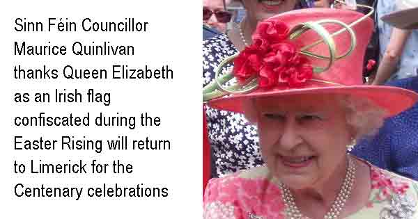 Sinn Féin Councillor  Maurice Quinlivan thanks Queen Elizabeth as an Irish flag confiscated during the Easter Rising will return to Limerick for the Centenary celebrations