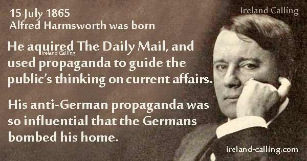 Alfred Harmsworth was a leading journalist of the early 20th century. Image copyright Ireland Calling