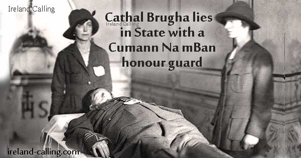 Cathal-Brugha-lies-in-State-with-a-Cumann-Na-mBan-honour-guard Image Ireland Calling