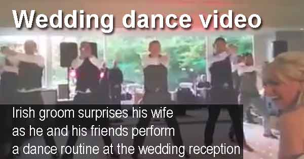 Irish groom surprises his wife as he and his friends perform a dance routine at the wedding reception