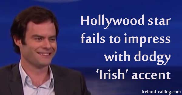 Hollywood star fails to impress with 'Irish' accent
