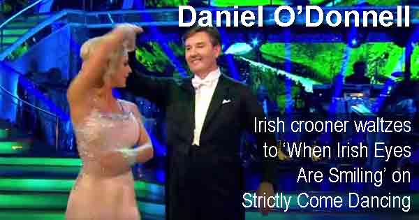 Daniel O'Donnell - Irish crooner waltzes to 'When Irish Eyes Are Smiling' on Strictly Come Dancing
