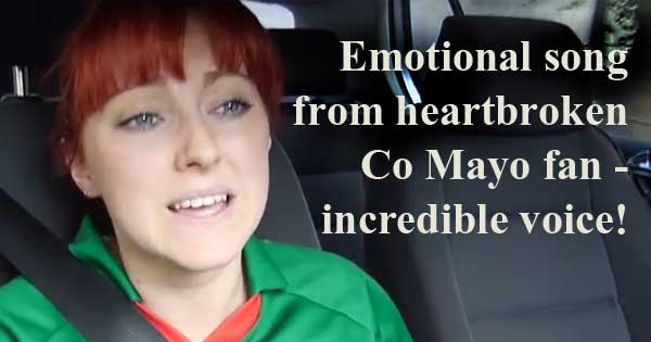 Emotional video by heartbroken Co Mayo fan