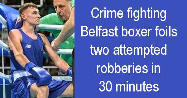 Boxer Sean McComb stops two robberies in Belfast within 30 minutes