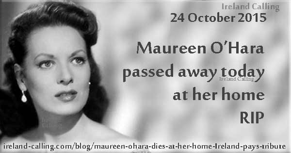 Maureen O'Hara passed away today at her home RIP Tributes from Ireland
