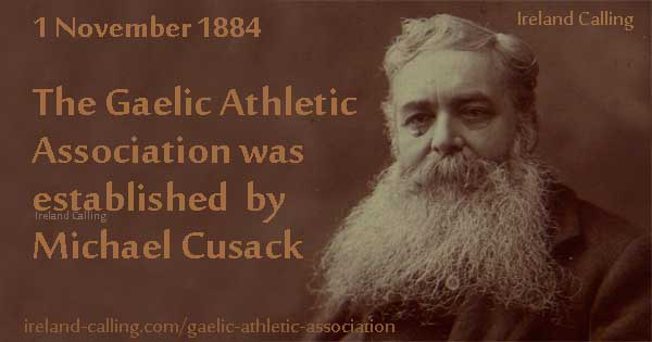 Michael Cusack established GAA Image copyright Ireland Calling