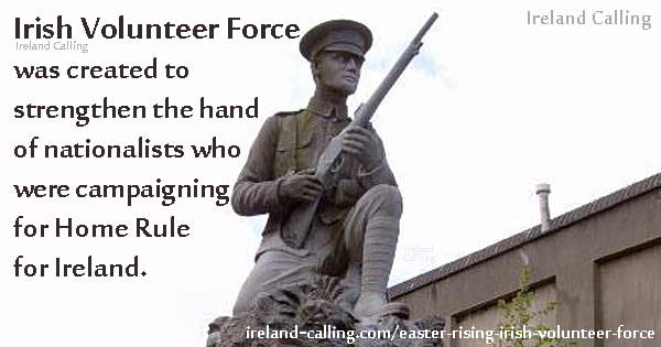 Irish Volunteer Force campaigned for Home Rule in Ireland Image Ireland Calling