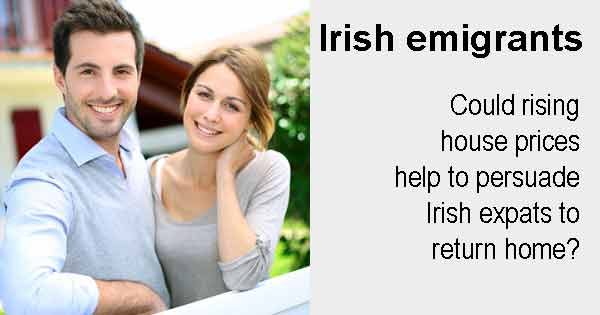 Irish emigrants - Could rising house prices help to persuade Irish ex-pats to return home?