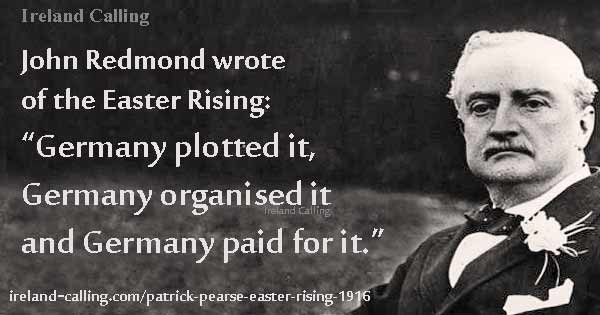 John Redmond blamed Germany for the Easter Rising. Image copyright Ireland Calling
