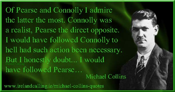Michael Collins opinion of Pearse and Connolly (leaders of the Easter Rising 1916). Image copyright Ireland Calling