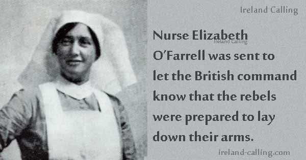 Nurse Elizabeth O'Farrell was sent to let the British command know that the rebels were prepared to surrender