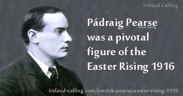 Patrick Pearse - pivotal figure of Easter Rising 1916. Image copyright Ireland Calling