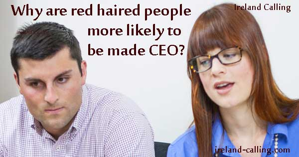 Red heads more likely to become the CEO
