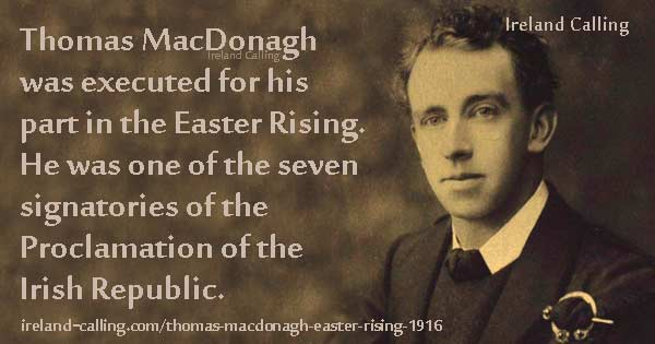 Thomas MacDonagh executed for his part in the Easter Rising 1916. Image copyright Ireland Calling